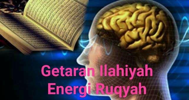 GETARAN ILAHIYAH ENERGI RUQYAH
